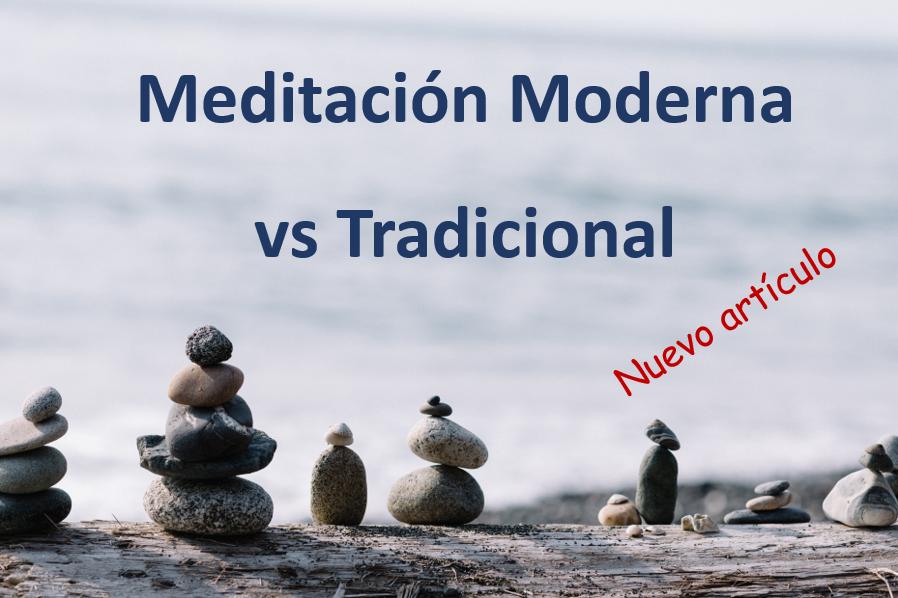 Meditación Moderna vs Meditación Tradicional